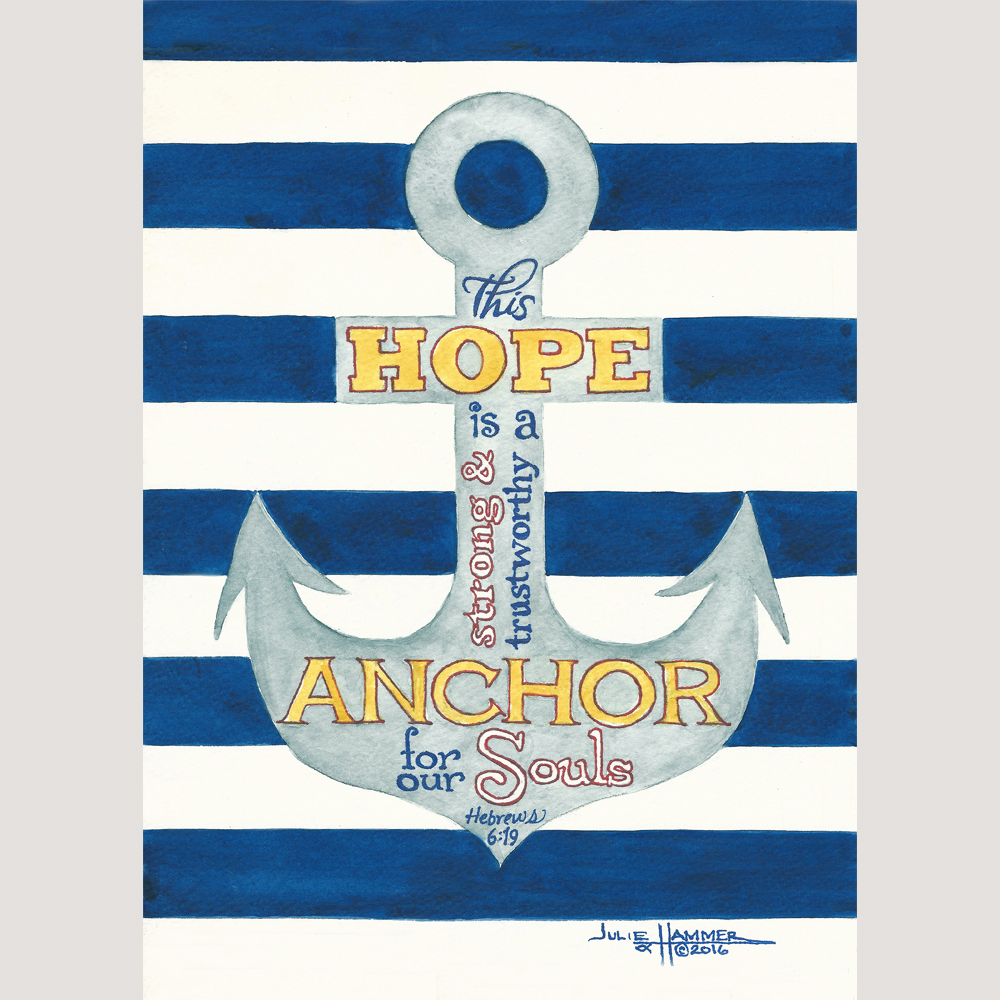 Anchor for our Souls watercolor painting by Julie Hammer, artist